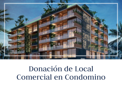 Donación de Local Comercial en Condominio